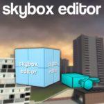Skybox Editor Tool — редактор Скайбокс (неба и горизонта)